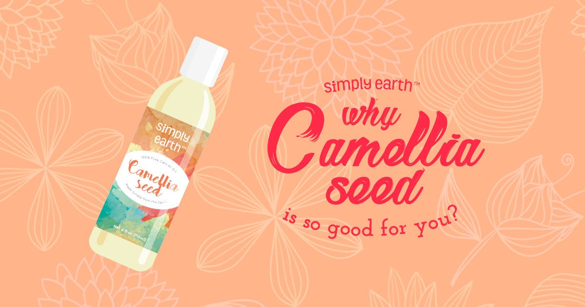 Why Camellia seed is so good for you.